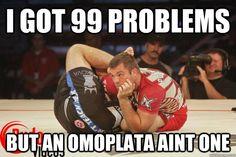 i got 99 problems but an omoplata aint one -