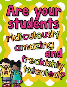 """FREE! Are your students """"ridiculously amazing"""" and """"freakishly talented"""" Tell mom and dad with these notes home!"""