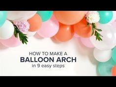 How To Make a DIY Balloon Arch with Fresh Flowers