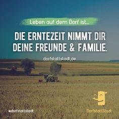 """""""Hab wahrscheinlich keine Zeit wegen Ernte. Plant erstmal ohne mich.""""  Wer kennt's? Wen betrifft es? - http://ift.tt/2aeIc3f - #dorfkindmoment #dorfstattstadt"""