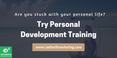 Are you stuck with your personal life? We provide personal development training which helps you to live a happy life. #personaldevelopment #HappyLife #ThursdayThoughts