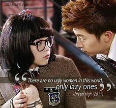 There are no ugly woman in this world, only lazy ones - Dream High  #dreamhigh #dream #high #iu #wooyoung #2pm #kdrama #koreandrama #dramakorea #drakor #drama #korea #dramaquotes #kdramaquotes #quotes #quote #instaquotes #dailyquotes #no #ugly #woman #in #the #world #kbs #koreabasecamp