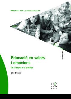 Donald, Eric. Educació en valors i emocions : de la teoria a la pràctica. Barcelona : Rosa Sensat, 2016