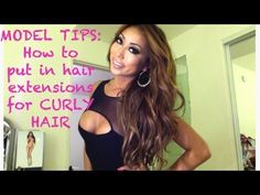MODEL TIPS: How to put in hair extensions for curly hair