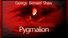 Bernard Shaw Pygmalion, George Bernard Shaw, My World, Entertaining, Theater, Youtube, Books, Movies, Movie Posters