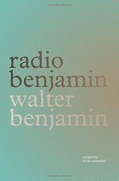 Radio Benjamin by Walter Benjamin | LibraryThing