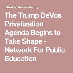 The Trump DeVos Privatization Agenda Begins to Take Shape - Network For Public Education