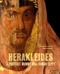 Herakleides : a portrait mummy from Roman Egypt, 2010