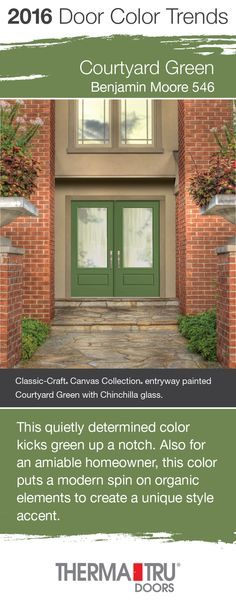 Courtyard Green by Benjamin Moore – one of the front door color trends for 2016 – shown here on two Classic-Craft Canvas Collection doors from Therma-Tru. Green Front Doors, Exterior Front Doors, Painted Front Doors, Front Door Colors, Front Door Decor, Front Entry, Front Porch, Exterior Paint Colors, Exterior House Colors