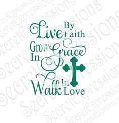Live By Faith Grow in Grace Walk in Love Wall Art or Wood Sign Pattern Instant SVG Jpeg DXF File Personal Cutter Pattern Cut Out Print File by SecretGardenDecatur on Etsy Prayer Quotes, Faith Quotes, Wisdom Quotes, Bible Quotes, Bible Verses, Spiritual Prayers, Spiritual Quotes, Uplifting Quotes, Inspirational Quotes