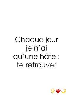 Chaque jour, je n'ai qu'une hâte : te retrouver #love #quote #phrase #citation #amour