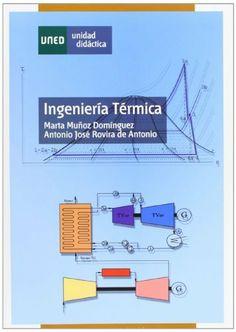 Ingeniería térmica / Marta Muñoz Domínguez, Antonio José Rovira de Antonio