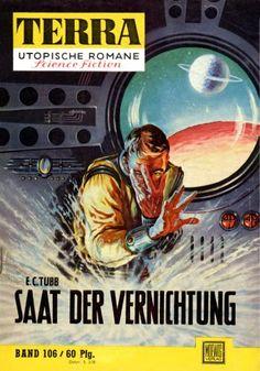 Terra SF 106 Saat der Vernichtung   THE SPORE MENACE E. C. Tubb  Titelbild 1. Auflage:  Johnny Bruck.#