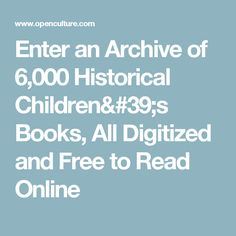 Enter an Archive of 6,000 Historical Children's Books, All Digitized and Free to Read Online