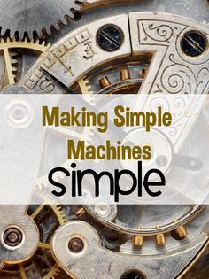 """Dragon's Den Curriculum: Making Simple Machines Simple...Don't mis this site to get the best lesson plans, hands-on activities and computer sites out there...all to make that simple machine unit """"gear"""" up!"""