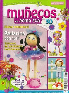 Fofuchas doll magazine with several tutorials Foam Crafts, Crafts To Make, Arts And Crafts, Paper Crafts, Diy Crafts, Sewing Magazines, Magazine Crafts, Cross Stitch Books, Inspirations Magazine