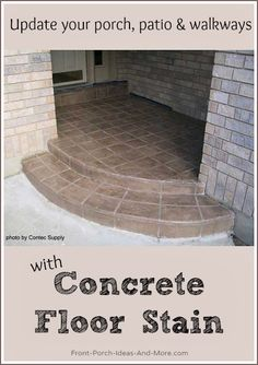 If you are thinking of staining your porch, patio or driveway, here are some neat before and after pics. Learn about the options and how it can warmth and appeal to your home. Front-Porch-Ideas-and-More.com #porch #concretestain #stainconcretefloors #stainconcrete