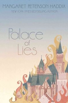 Palace of Lies by Margaret Peterson Haddix - After a terrible fire destroys her home and kills her twelve sister-princesses, Desmia must rise above those who intend to manipulate her and sieze power for themselves--and find out the truth.