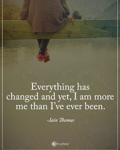 10 Change Quotes That'll Affect Your Life Positively Everything Changes Quotes, Everything Has Change, Uplifting Quotes, Motivational Quotes, Inspirational Quotes, Best Quotes, Funny Quotes, Life Quotes, Relationship Quotes