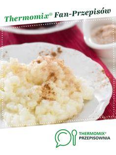 Deser mleczno - ryżowy jest to przepis stworzony przez użytkownika Thermomix. Ten przepis na Thermomix<sup>®</sup> znajdziesz w kategorii Desery na www.przepisownia.pl, społeczności Thermomix<sup>®</sup>.