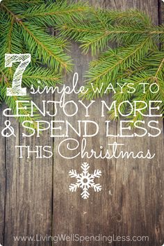 Longing for a joy-filled holiday, free from all the hustle and bustle that seems to invade this time of year?  Don't miss these 7 great tips for enjoying more and spending less this Christmas!