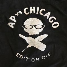 Edit or Die T-shirt from AP vs. Chicago for copy editors and other word nerds. Copy Editor, Word Nerd, Style Guides, Chicago, Words, T Shirt, Supreme T Shirt, Tee, Horse