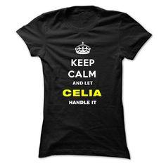 Keep Calm And ④ Let Celia Handle ItKeep Calm and let Celia Handle itCelia, name Celia, keep calm Celia, am Celia