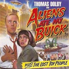 Aliens Ate My Buick - Thomas Dolby
