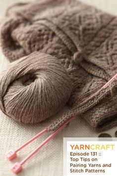 Top Tips on Pairing Yarns and Stitch Patterns.