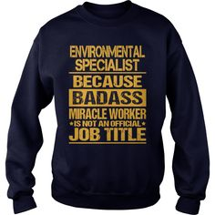 ENVIRONMENTAL SPECIALIST Badass #gift #ideas #Popular #Everything #Videos #Shop #Animals #pets #Architecture #Art #Cars #motorcycles #Celebrities #DIY #crafts #Design #Education #Entertainment #Food #drink #Gardening #Geek #Hair #beauty #Health #fitness #History #Holidays #events #Home decor #Humor #Illustrations #posters #Kids #parenting #Men #Outdoors #Photography #Products #Quotes #Science #nature #Sports #Tattoos #Technology #Travel #Weddings #Women