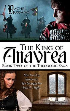 The King of Anavrea (The Theodoric Saga Book 2) by [Rossano, Rachel]