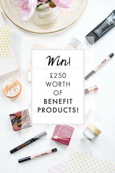 WIN £250 Worth Of Benefit Cosmetics Products!
