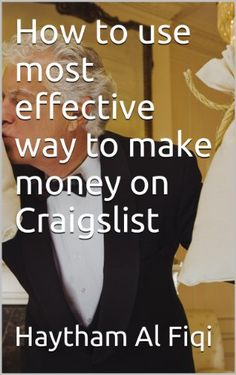 How to use most effective way to make money on Craigslist by Haytham Al Fiqi http://www.amazon.com/dp/B00ES1WFDC/ref=cm_sw_r_pi_dp_J.W3vb0D0MHB9