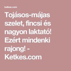 Tojásos-májas szelet, fincsi és nagyon laktató! Ezért mindenki rajong! - Ketkes.com