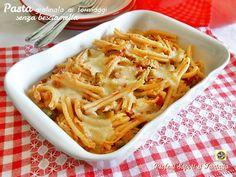 Pasta gratinata ai formaggi senza besciamella Blog Profumi Sapori & Fantasia