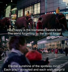 Eternal Sunshine of the Spotless Mind - Movie Scene Quotes. Feliz é o destino da inocente vestal. Esquecendo o mundo e sendo por ele esquecida. Brilho eterno de uma mente sem lembranças. Toda prece é ouvida e toda graça é alcançada.