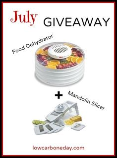 #Giveaway - win a food dehydrator and a mandolin slicer from Living Low Carb One Day at a Time