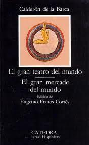 El gran teatro del mundo ; El gran mercado del mundo / Pedro Calderón de la Barca ; edición de Eugenio Frutos Cortés  L/Bc D-00180