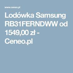 Lodówka Samsung RB31FERNDWW od 1549,00 zł - Ceneo.pl