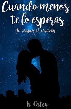 """""""Cuando menos te lo esperas"""" disponible en Wattpad.   #wattpad #books #libros #frases #lectura"""