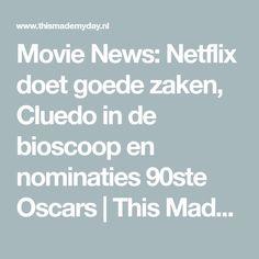 Movie News: Netflix doet goede zaken, Cluedo in de bioscoop en nominaties 90ste Oscars | This Made My Day