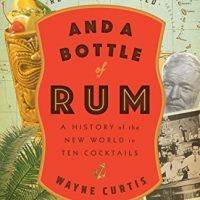 And a Bottle of Rum, Revised and Updated by Wayne Curtis, EPUB, 0525575022, Beverages, Spirits, Alcoholic Drinks, topcookbox.com