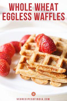 Whole Wheat Waffles Egg Free Waffle Recipe, Waffle Recipe Without Eggs, Eggless Waffle Recipe, Eggless Waffles, Best Waffle Recipe, Waffle Maker Recipes, Healthy Waffles, Homemade Waffles, Eggless Recipes