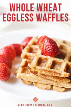 Whole Wheat Waffles Easy Whole Wheat Waffle Recipe, Egg Free Waffle Recipe, Waffle Recipe Without Eggs, Eggless Waffle Recipe, Eggless Waffles, Best Waffle Recipe, Whole Wheat Waffles, Waffle Maker Recipes, Healthy Waffles