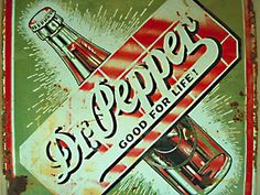 Antique Dr Pepper Sign. Favorite soda, live the antique look:)