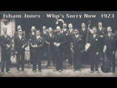 Isham Jones Orchestra - Who's Sorry Now (1923) - YouTube
