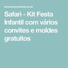 Safari - Kit Festa Infantil com vários convites e moldes gratuitos