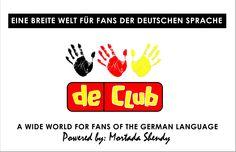 Der einzige, der wirklich ist ... Mein Club für Deutsch. Eine breite Welt für Fans der deutschen Sprache. Dieser Club ist auf 10 Hauptelemente basiert. Den habe ich erst in 2010 gegründet. Möchtest du einen in deiner Schule gründen, weißt du wie aber nicht? Also ruf mich an: 01005193723 Gründer: Mortada Shendy