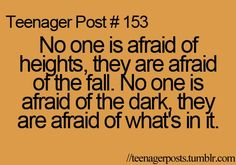 I'm not afraid of heights or dark but this post is soo deep.... So I pinned it