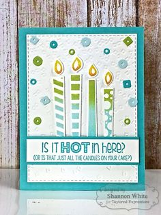 Taylored Expression - Is it Hot in Here Card (2 of 2) by Shannon White…